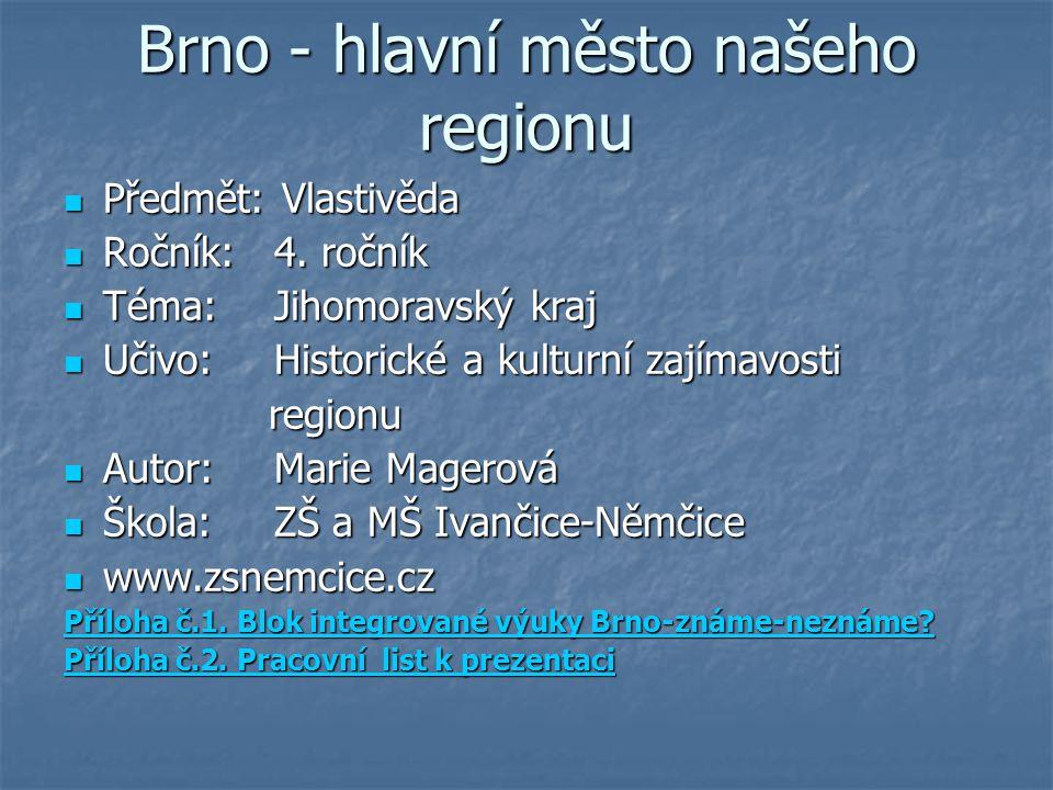 Brno - hlavní město našeho regionu