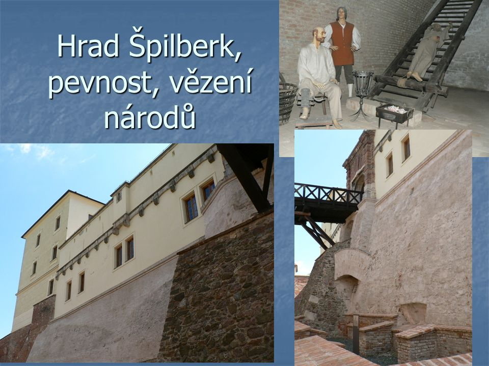 Hrad Špilberk, pevnost, vězení národů