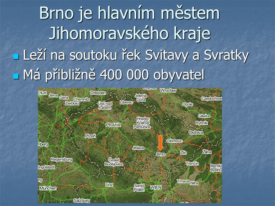 Brno je hlavním městem Jihomoravského kraje