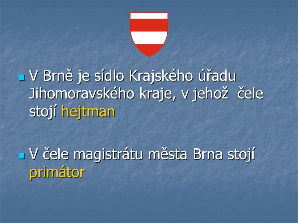 V Brně je sídlo Krajského úřadu Jihomoravského kraje, v jehož čele stojí hejtman