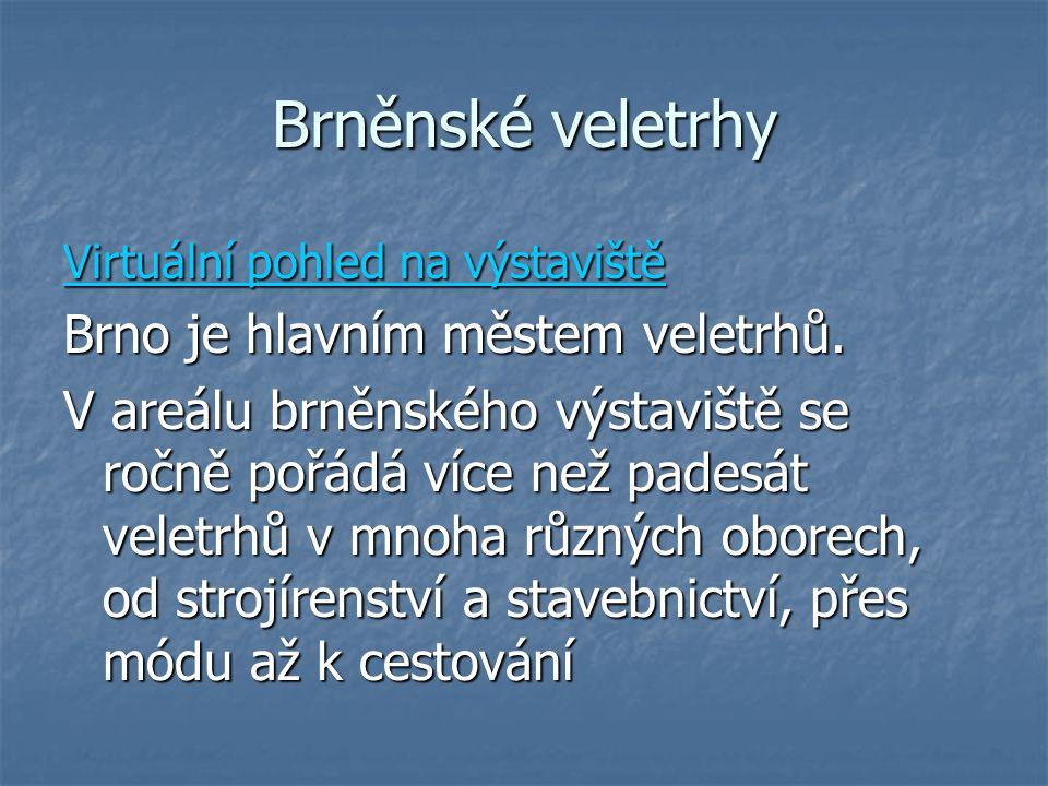 Brněnské veletrhy Brno je hlavním městem veletrhů.