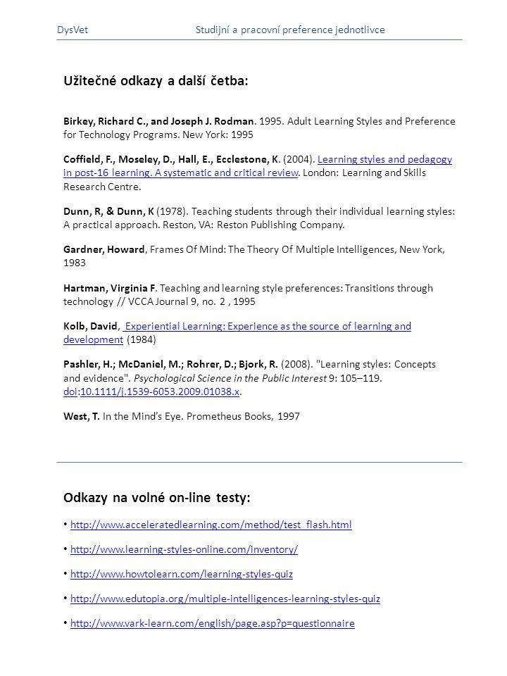 B Užitečné odkazy a další četba: Odkazy na volné on-line testy: DysVet