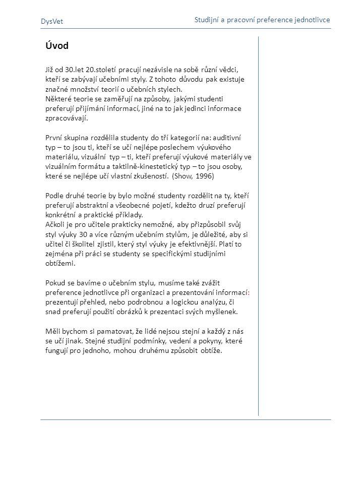 Úvod DysVet Studijní a pracovní preference jednotlivce