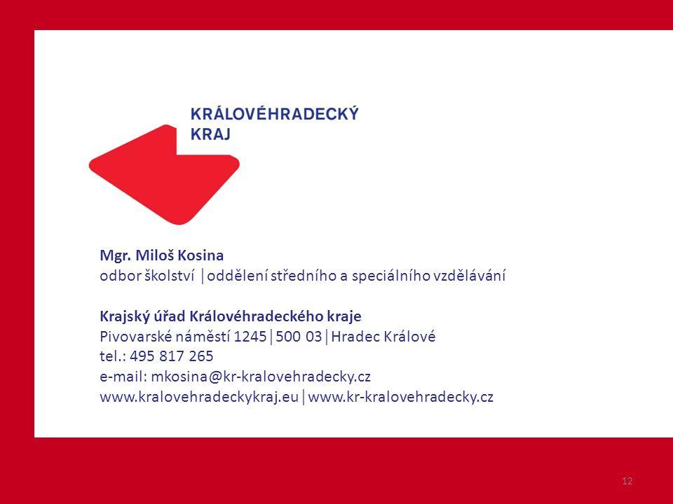 Mgr. Miloš Kosina odbor školství │oddělení středního a speciálního vzdělávání. Krajský úřad Královéhradeckého kraje.