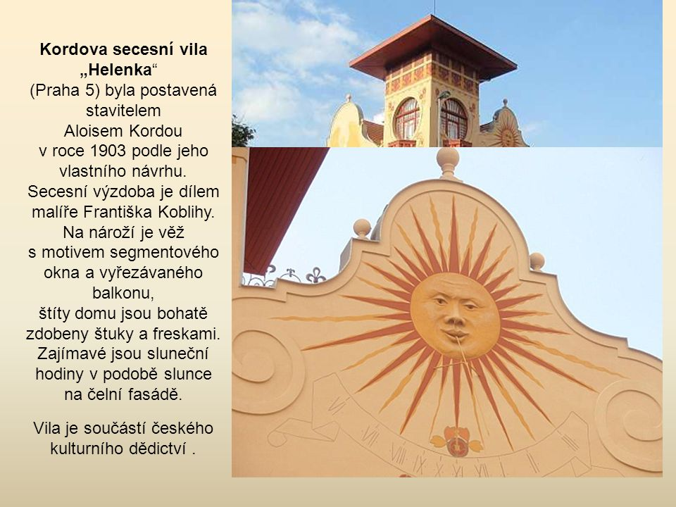 """Kordova secesní vila """"Helenka (Praha 5) byla postavená stavitelem"""