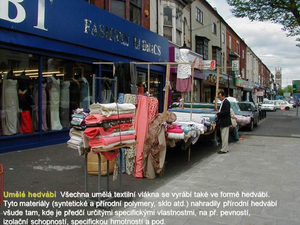 Umělé hedvábí Všechna umělá textilní vlákna se vyrábí také ve formě hedvábí.