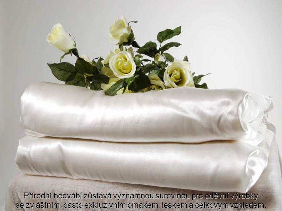 Přírodní hedvábí zůstává významnou surovinou pro oděvní výrobky