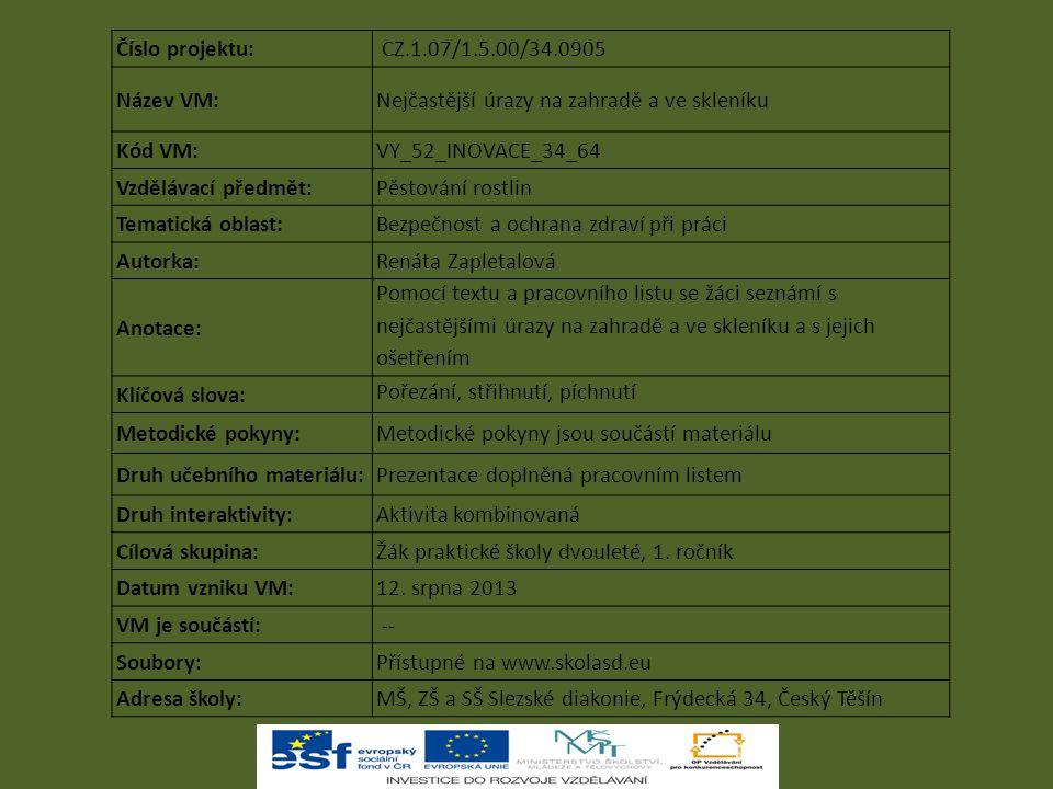 Číslo projektu: CZ.1.07/1.5.00/34.0905. Název VM: Nejčastější úrazy na zahradě a ve skleníku. Kód VM: