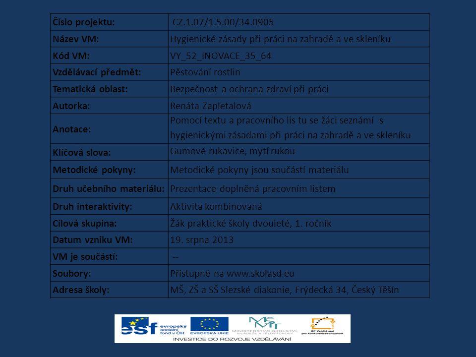 Číslo projektu: CZ.1.07/1.5.00/34.0905. Název VM: Hygienické zásady při práci na zahradě a ve skleníku.