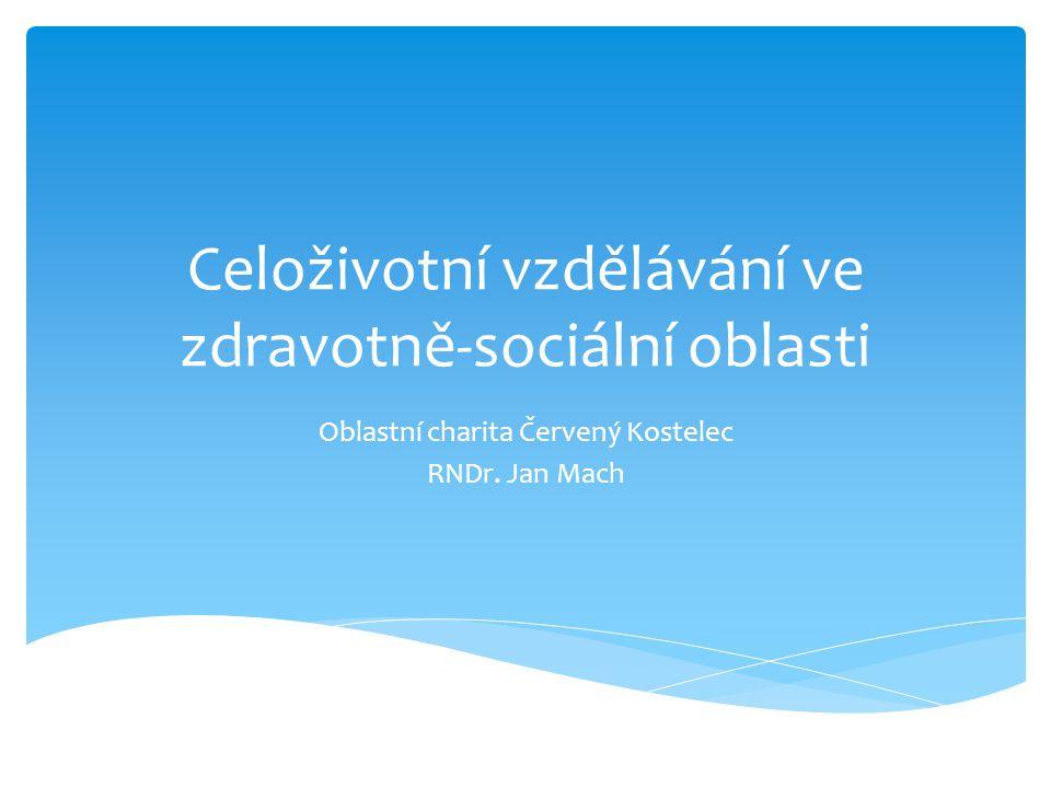 Celoživotní vzdělávání ve zdravotně-sociální oblasti