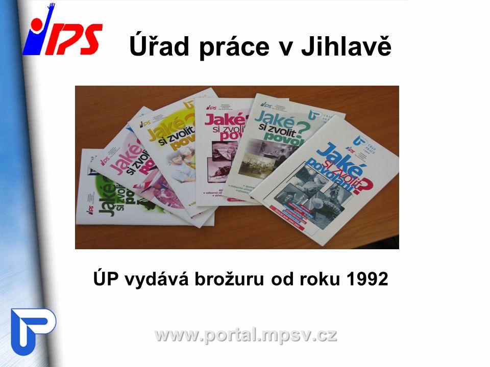 Úřad práce v Jihlavě ÚP vydává brožuru od roku 1992 www.portal.mpsv.cz