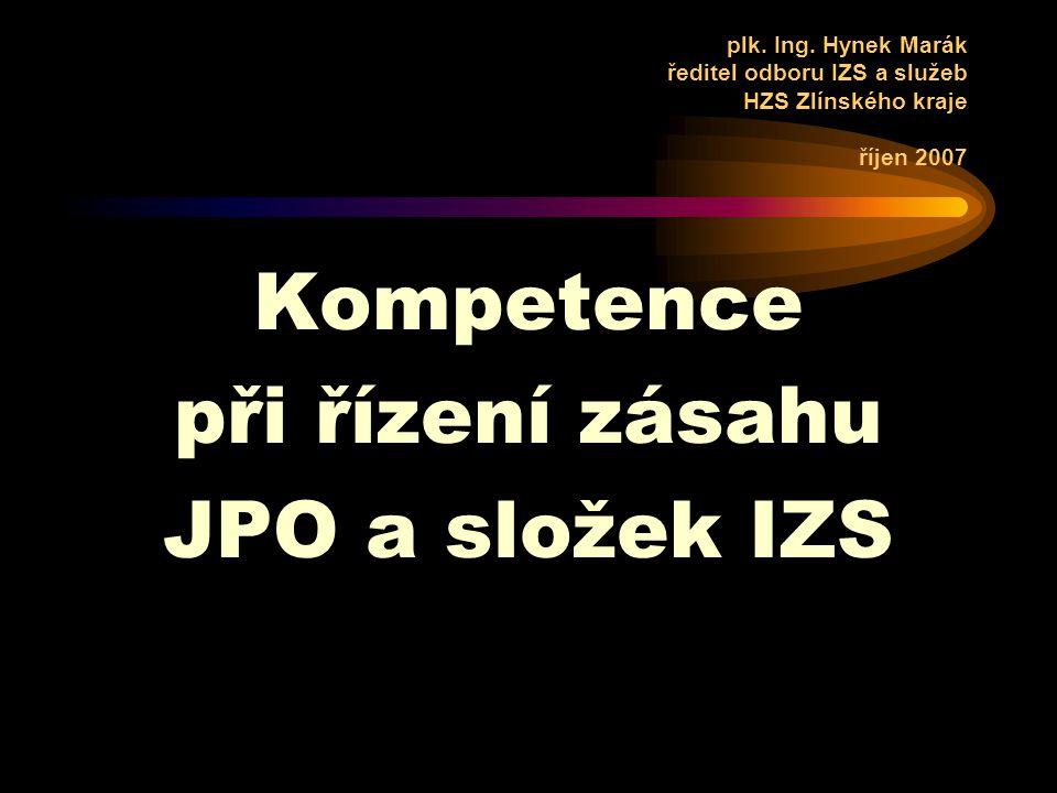 Kompetence při řízení zásahu JPO a složek IZS