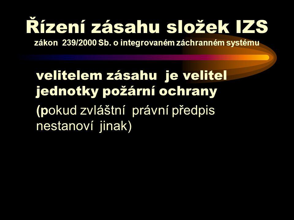 Řízení zásahu složek IZS zákon 239/2000 Sb