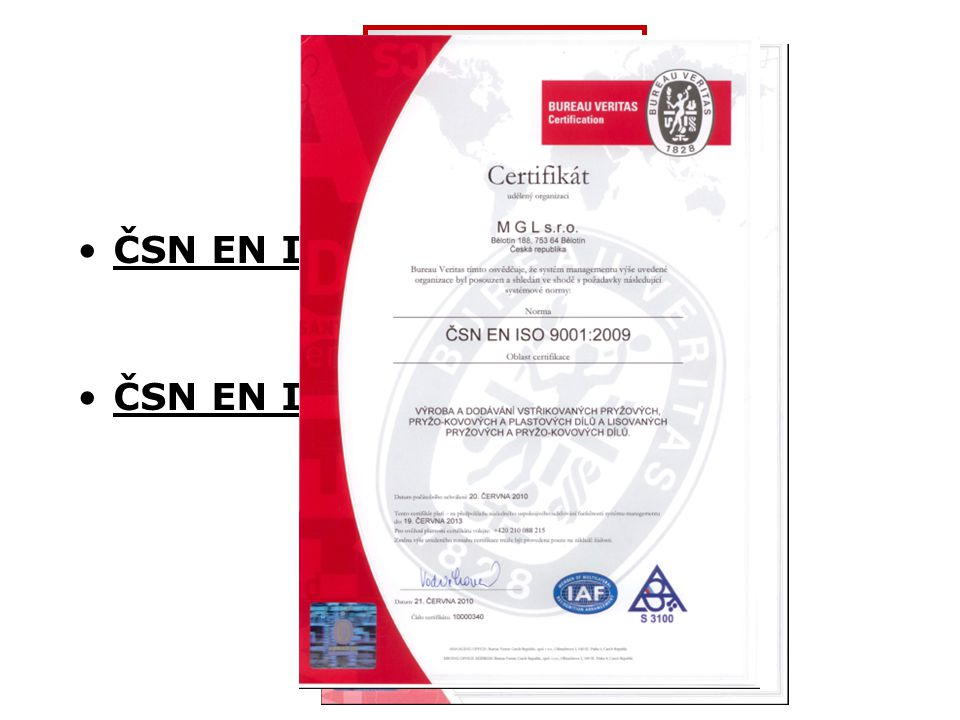 Kvalita ČSN EN ISO 9001:2009 ČSN EN ISO 14001:2005