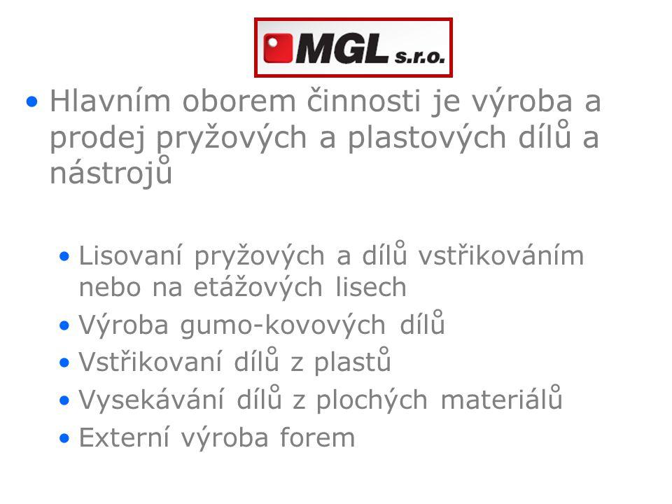 Hlavním oborem činnosti je výroba a prodej pryžových a plastových dílů a nástrojů