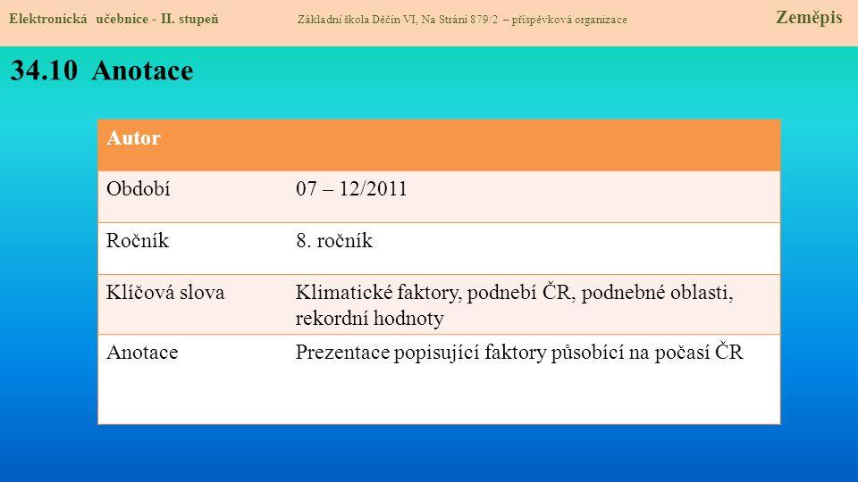 34.10 Anotace Autor Období 07 – 12/2011 Ročník 8. ročník Klíčová slova