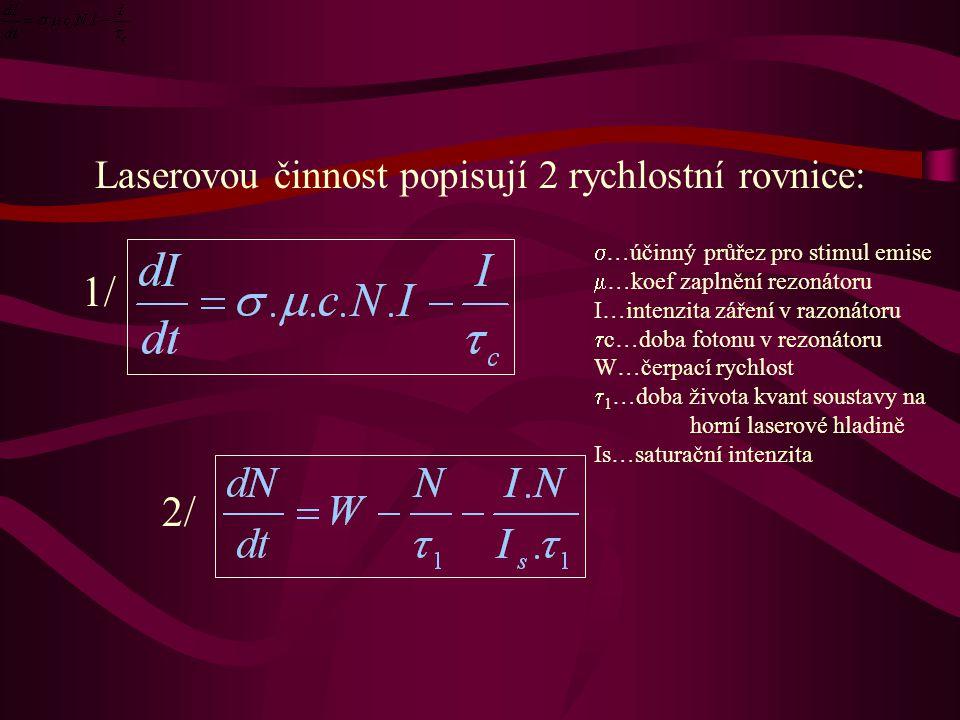 Laserovou činnost popisují 2 rychlostní rovnice: