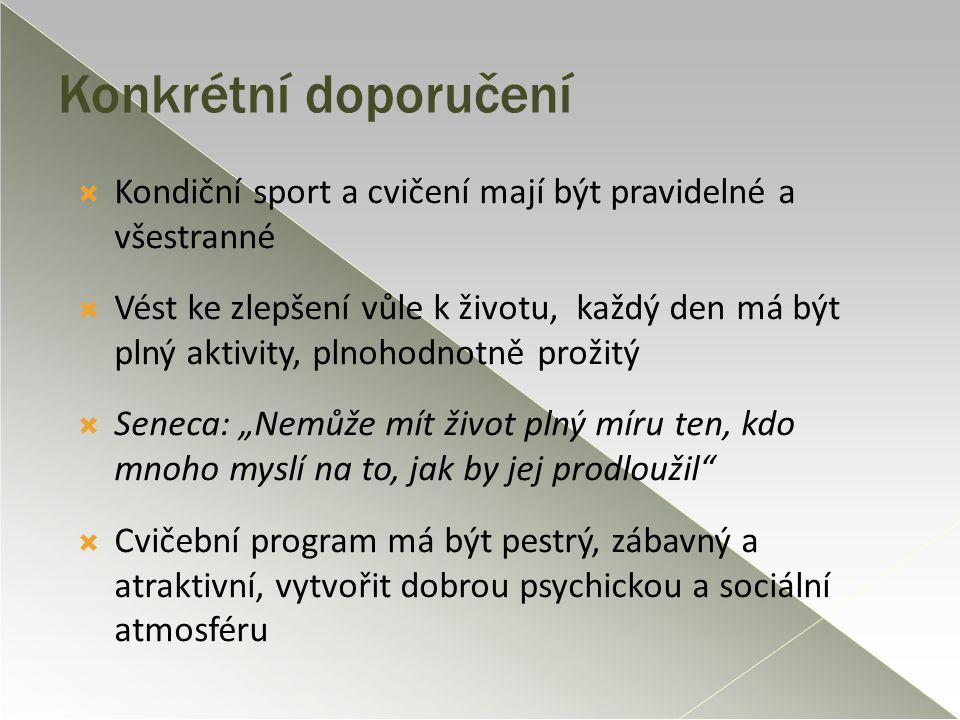 Konkrétní doporučení Kondiční sport a cvičení mají být pravidelné a všestranné.