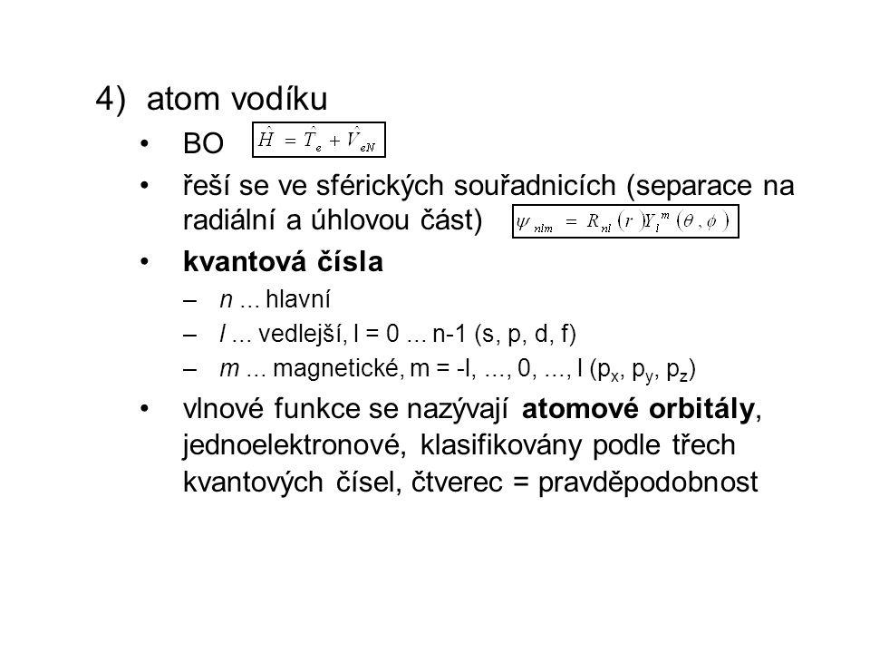 atom vodíku BO. řeší se ve sférických souřadnicích (separace na radiální a úhlovou část) kvantová čísla.