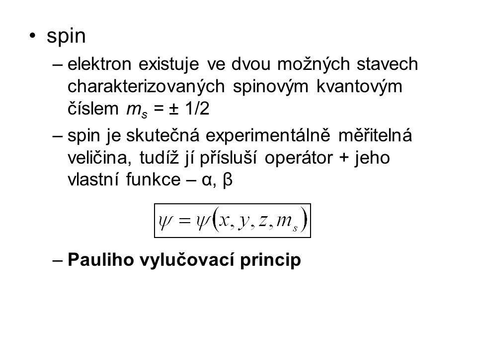 spin elektron existuje ve dvou možných stavech charakterizovaných spinovým kvantovým číslem ms = ± 1/2.
