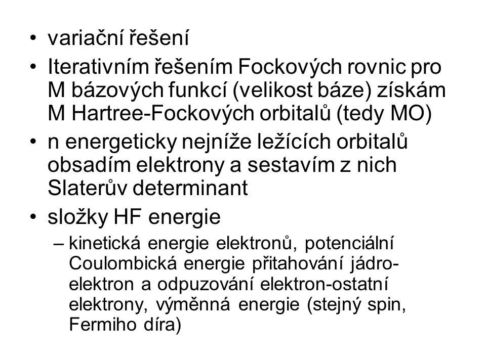 variační řešení Iterativním řešením Fockových rovnic pro M bázových funkcí (velikost báze) získám M Hartree-Fockových orbitalů (tedy MO)