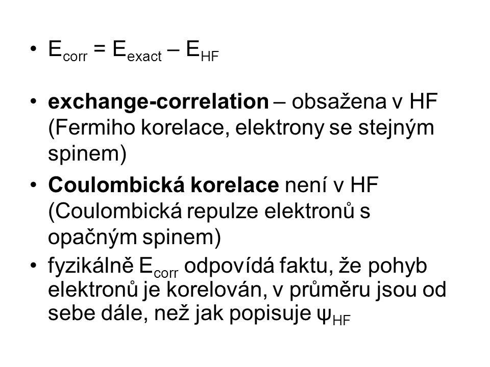 Ecorr = Eexact – EHF exchange-correlation – obsažena v HF (Fermiho korelace, elektrony se stejným spinem)