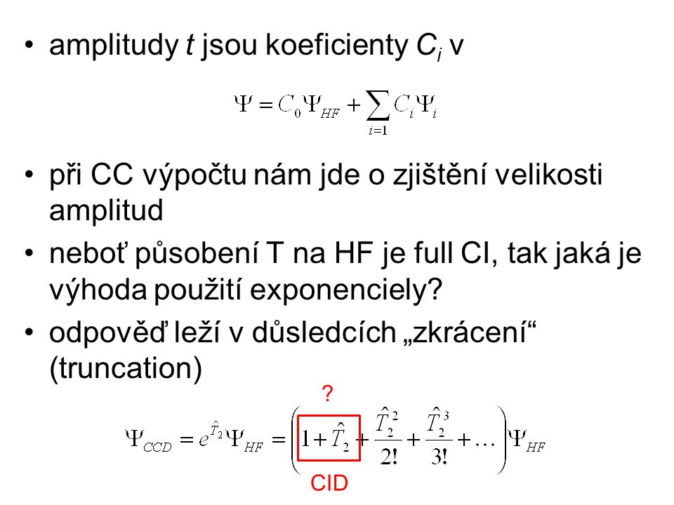 amplitudy t jsou koeficienty Ci v
