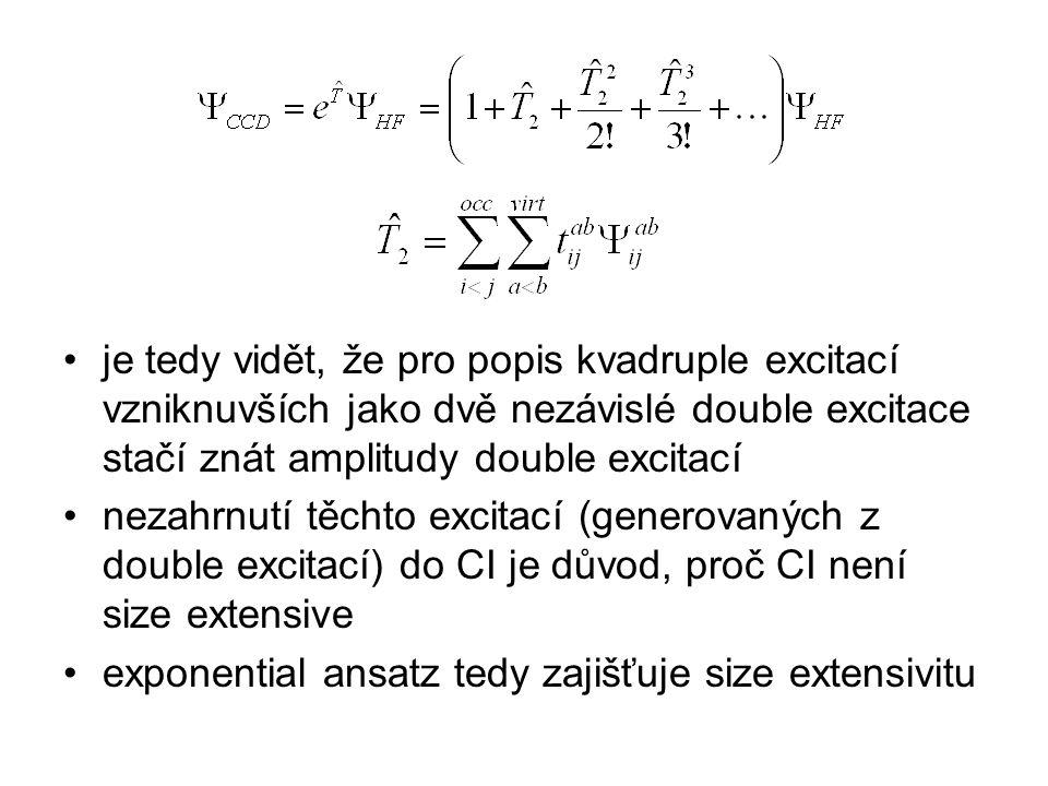 je tedy vidět, že pro popis kvadruple excitací vzniknuvších jako dvě nezávislé double excitace stačí znát amplitudy double excitací