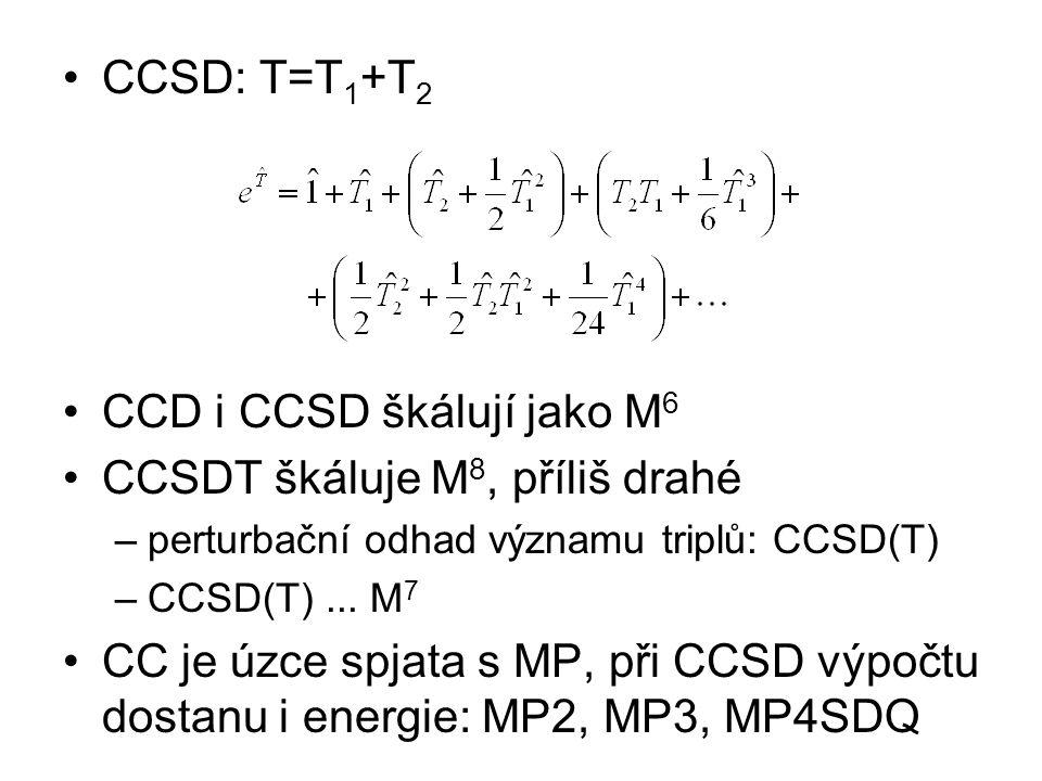 CCD i CCSD škálují jako M6 CCSDT škáluje M8, příliš drahé