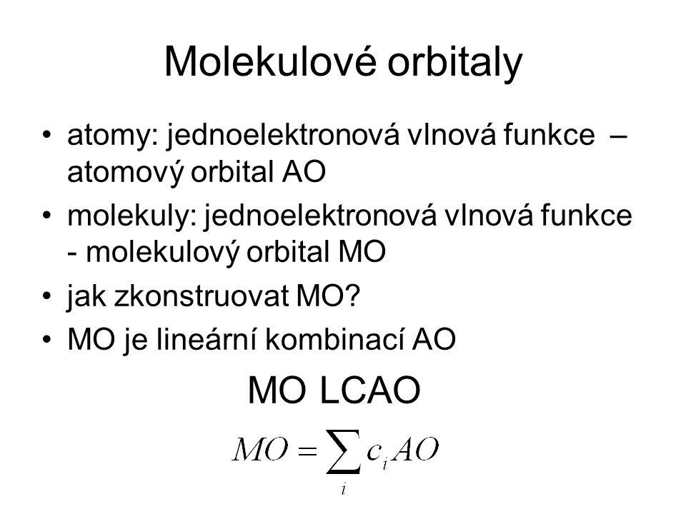 Molekulové orbitaly atomy: jednoelektronová vlnová funkce – atomový orbital AO. molekuly: jednoelektronová vlnová funkce - molekulový orbital MO.