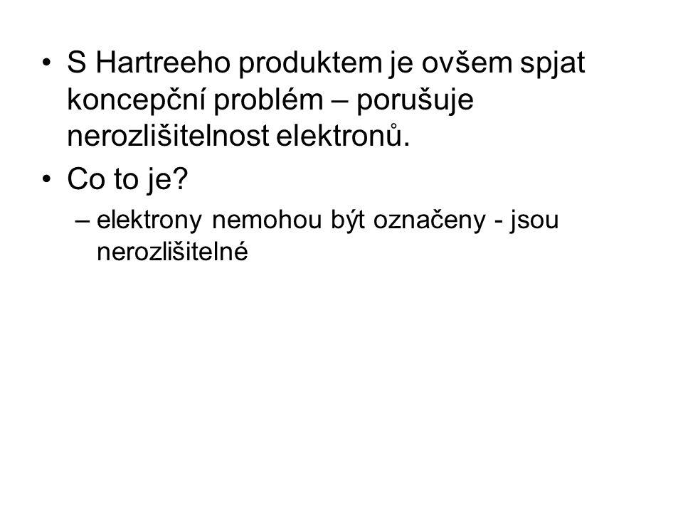 S Hartreeho produktem je ovšem spjat koncepční problém – porušuje nerozlišitelnost elektronů.