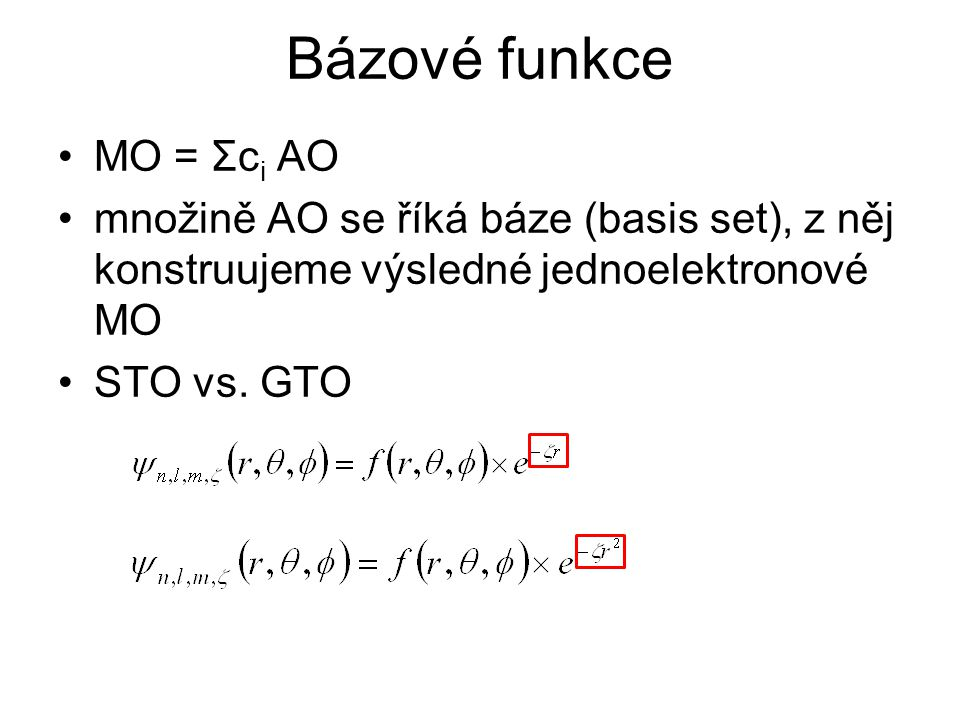 Bázové funkce MO = Σci AO