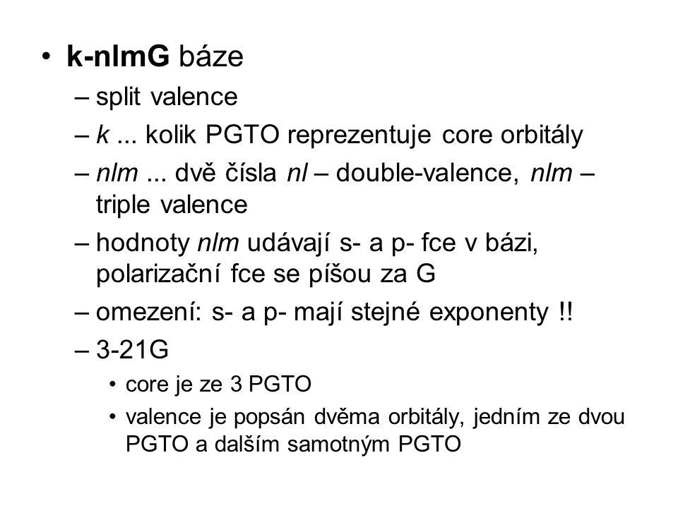 k-nlmG báze split valence k ... kolik PGTO reprezentuje core orbitály