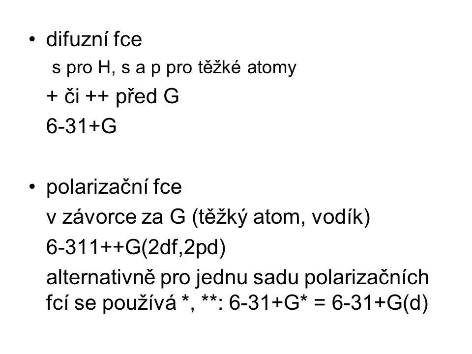 v závorce za G (těžký atom, vodík) 6-311++G(2df,2pd)