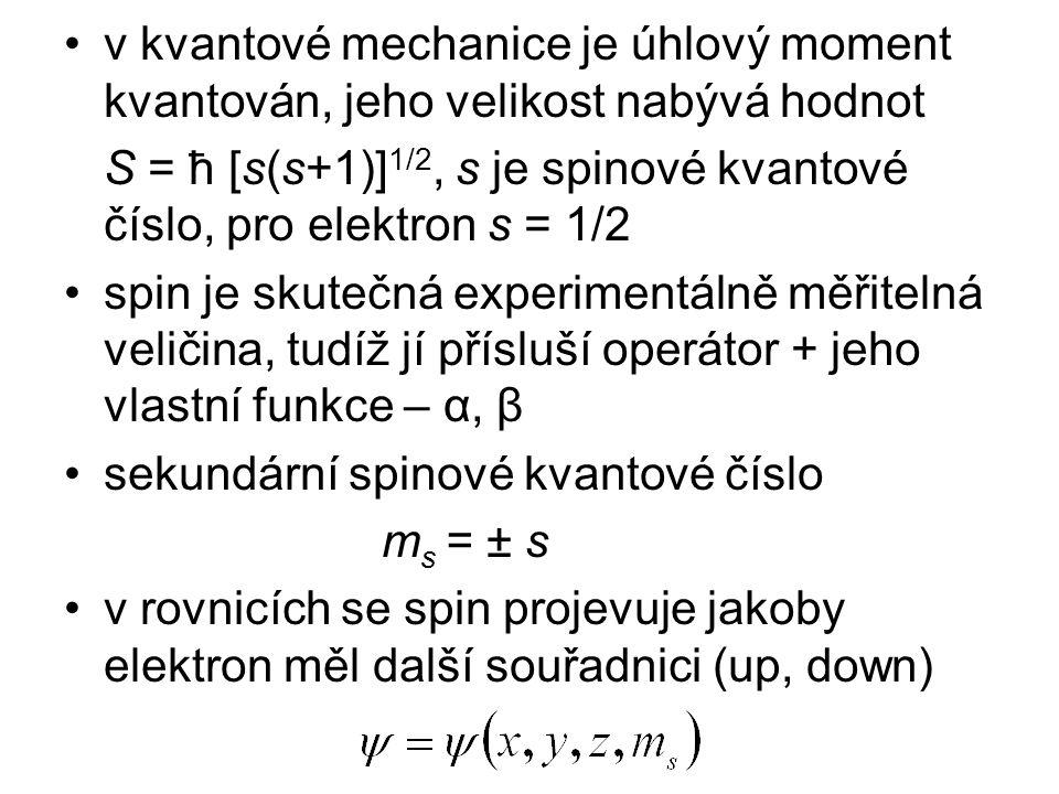 v kvantové mechanice je úhlový moment kvantován, jeho velikost nabývá hodnot