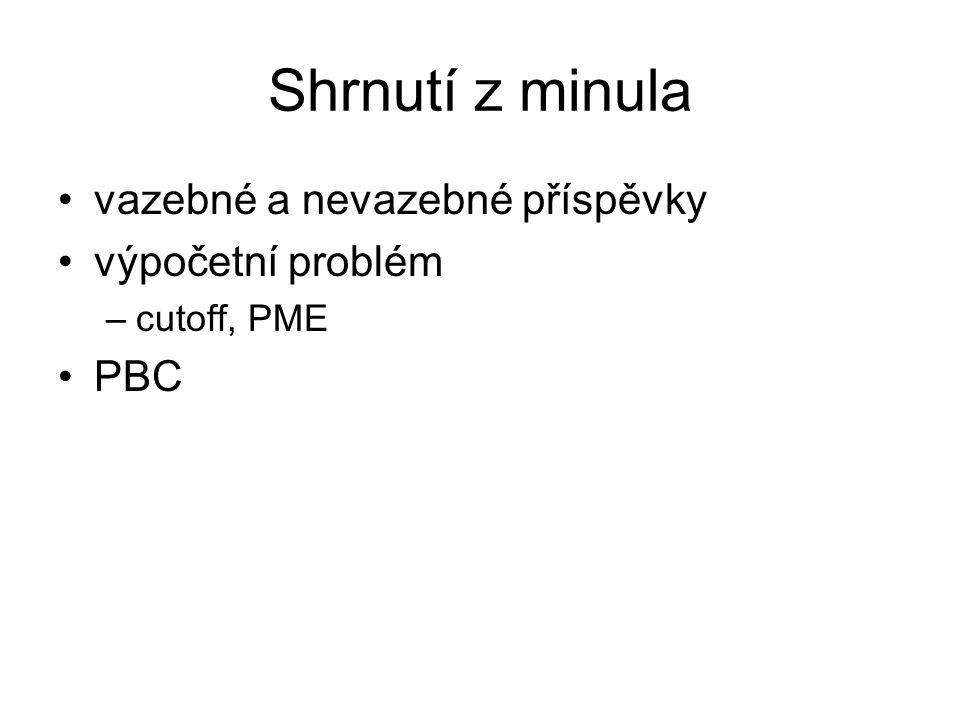 Shrnutí z minula vazebné a nevazebné příspěvky výpočetní problém PBC