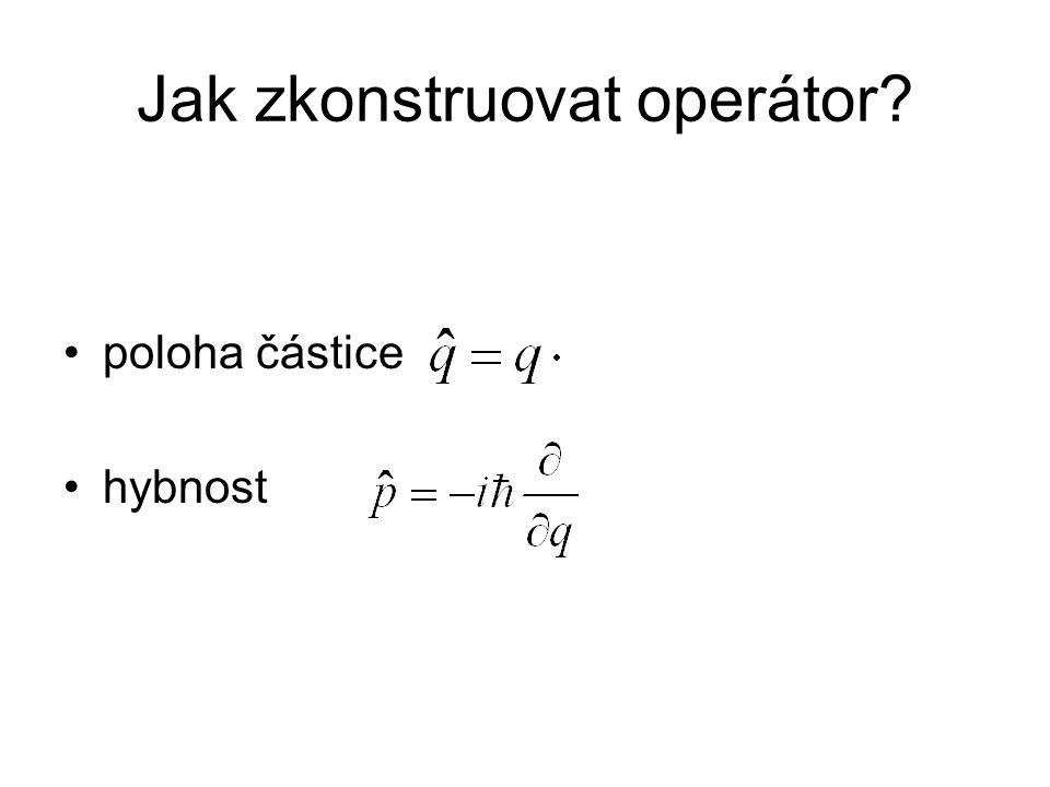 Jak zkonstruovat operátor