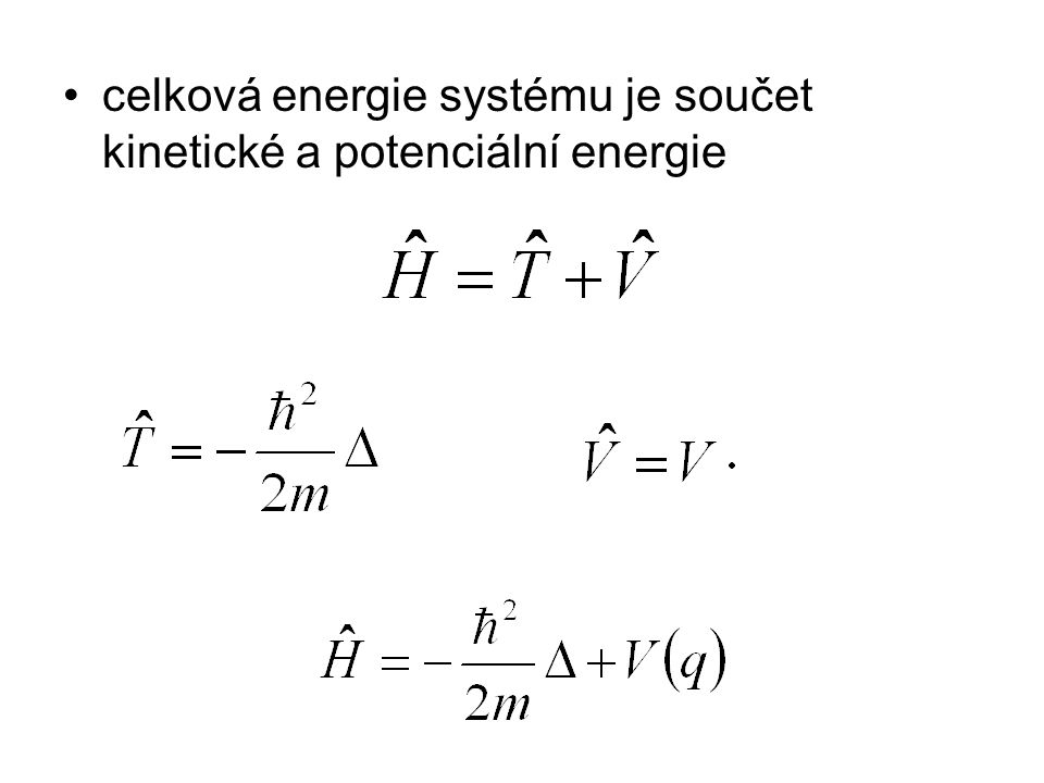 celková energie systému je součet kinetické a potenciální energie