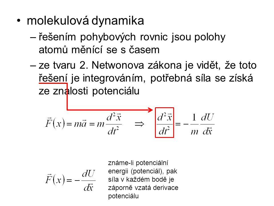 molekulová dynamika řešením pohybových rovnic jsou polohy atomů měnící se s časem.