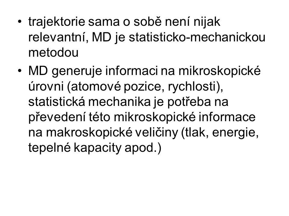 trajektorie sama o sobě není nijak relevantní, MD je statisticko-mechanickou metodou