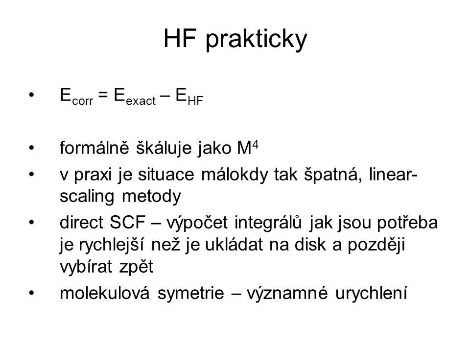 HF prakticky Ecorr = Eexact – EHF formálně škáluje jako M4