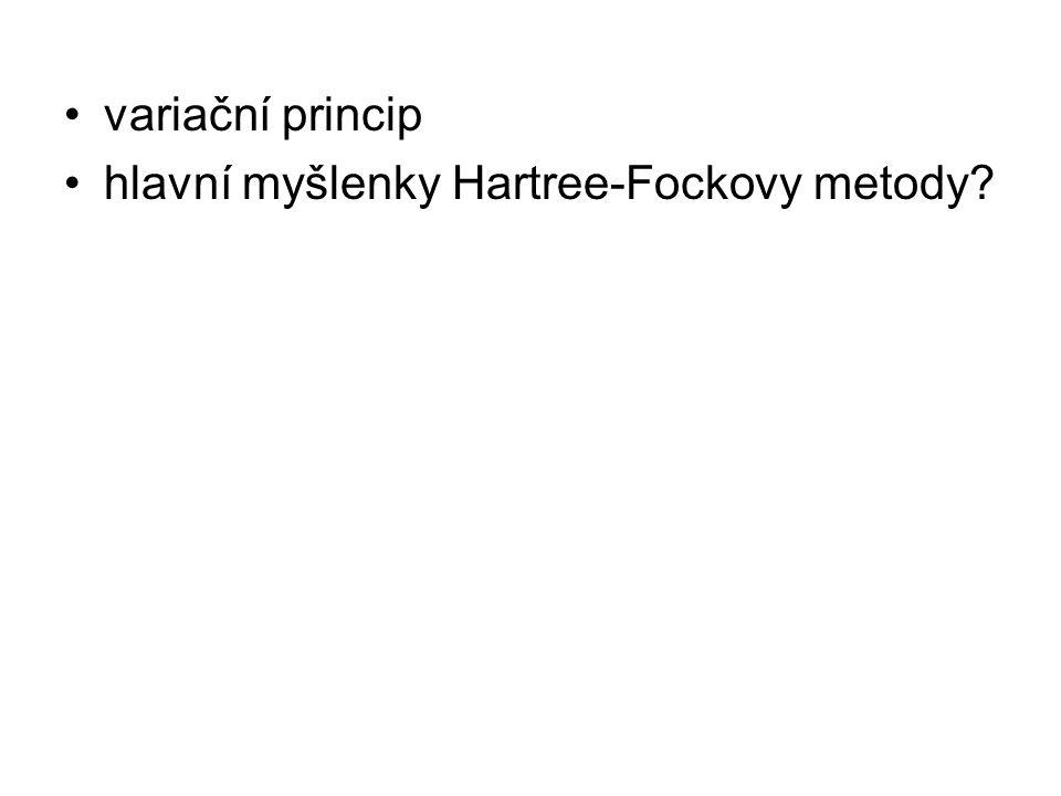 variační princip hlavní myšlenky Hartree-Fockovy metody