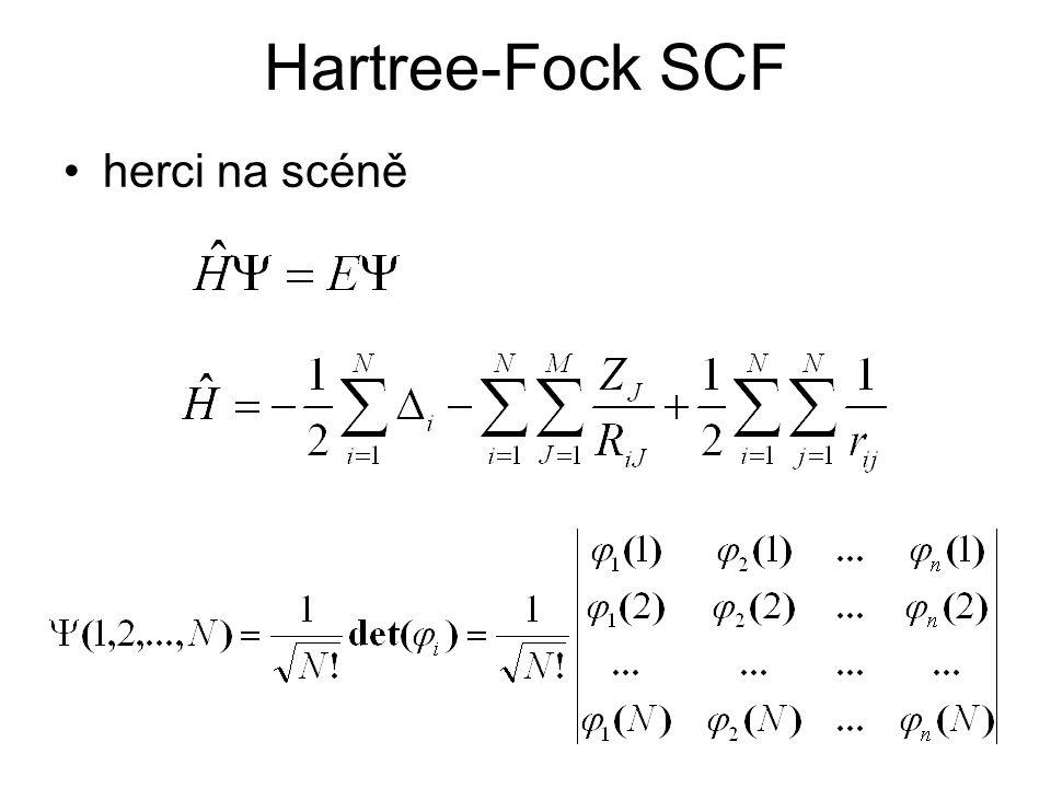 Hartree-Fock SCF herci na scéně
