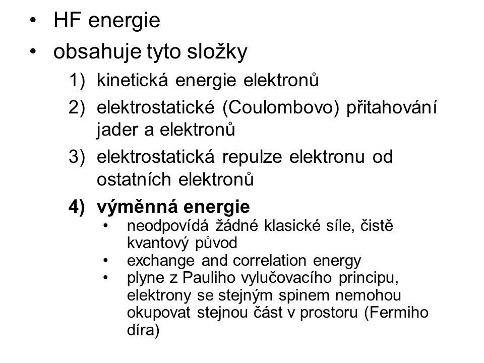 HF energie obsahuje tyto složky kinetická energie elektronů