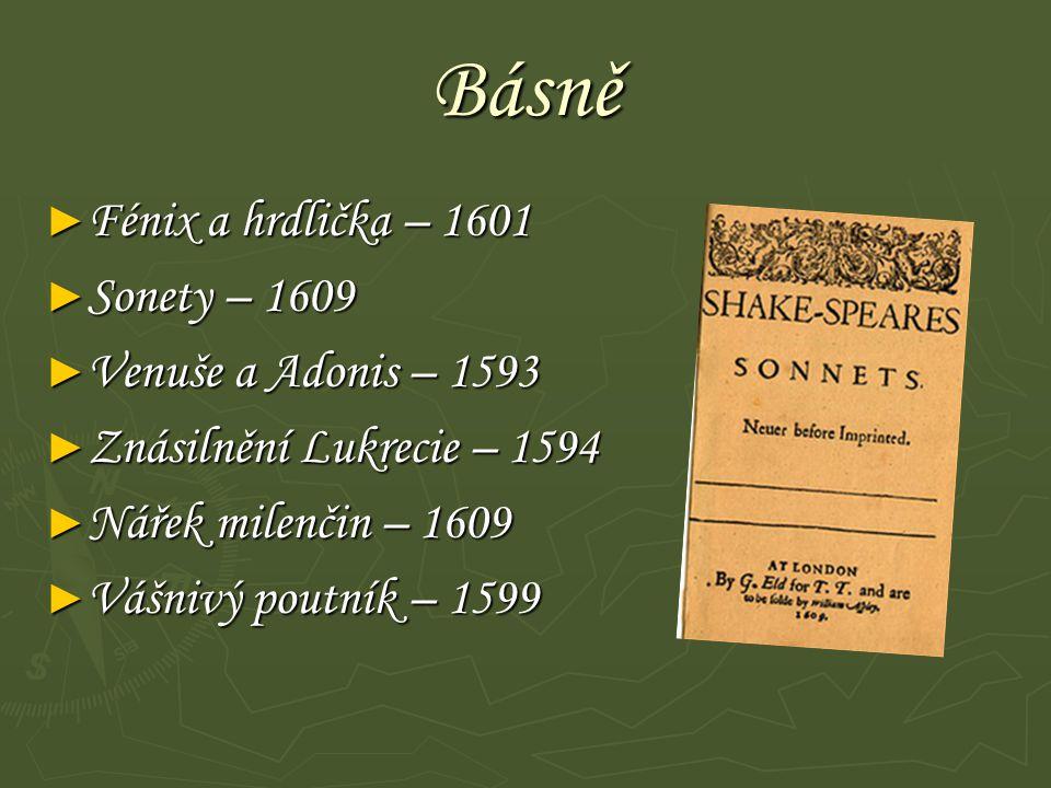 Básně Fénix a hrdlička – 1601 Sonety – 1609 Venuše a Adonis – 1593