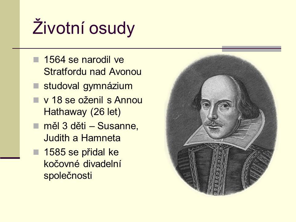 Životní osudy 1564 se narodil ve Stratfordu nad Avonou