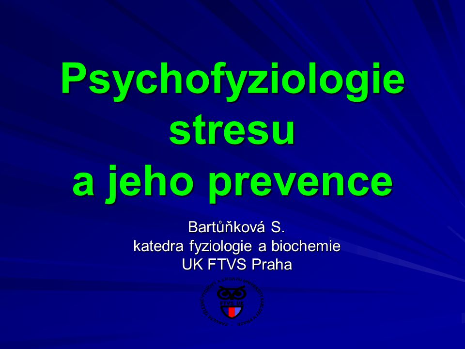 Psychofyziologie stresu a jeho prevence