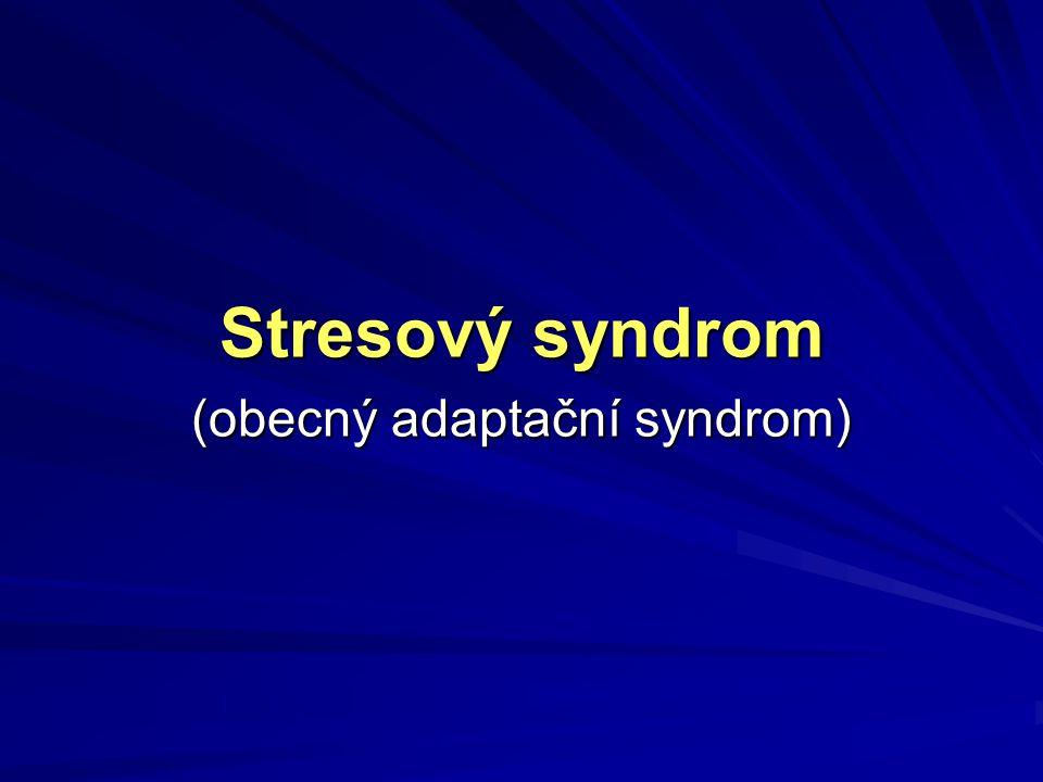 Stresový syndrom (obecný adaptační syndrom)