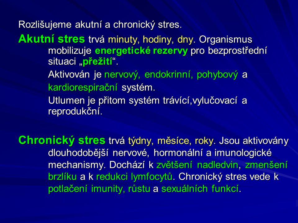 Rozlišujeme akutní a chronický stres.