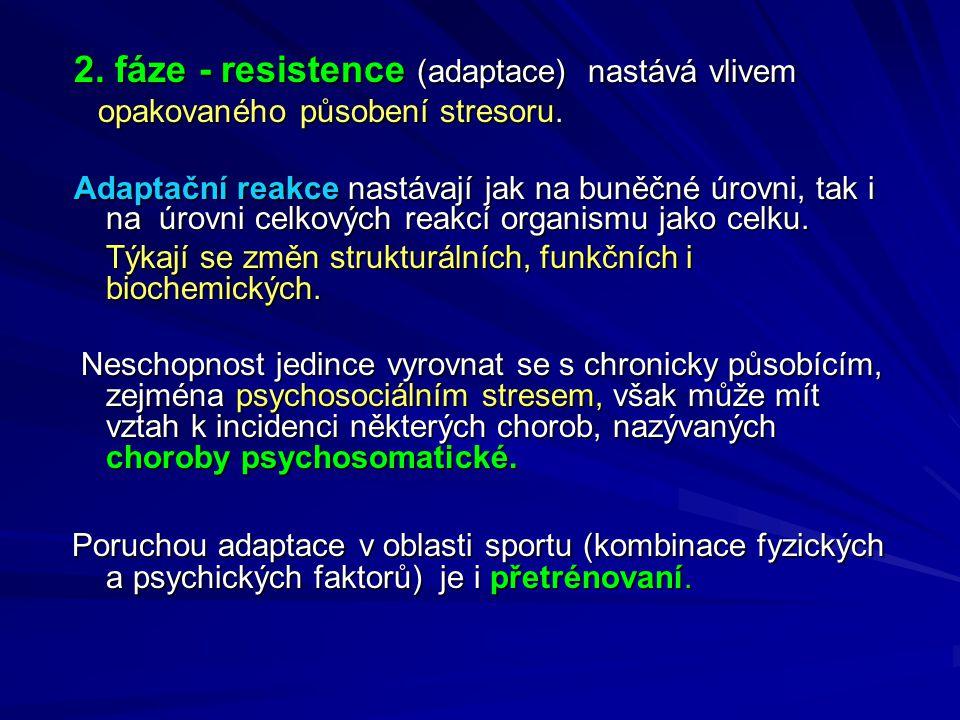 2. fáze - resistence (adaptace) nastává vlivem